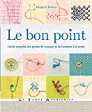 Le bon point : Guide complet des points de couture et de broderie à la main