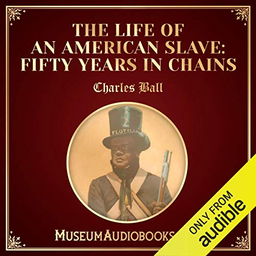 The Life of an American Slave (Fifty Years in Chains) cover art