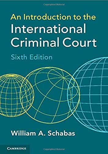 Compare Textbook Prices for An Introduction to the International Criminal Court 6 Edition ISBN 9781108727365 by Schabas, William A.