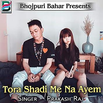 Tora Shadi Me Na Ayem