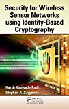 Security for Wireless Sensor Networks using Identity-Based Cryptography (English Edition)