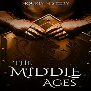 The Middle Ages: A History From Beginning to End audiobook cover art