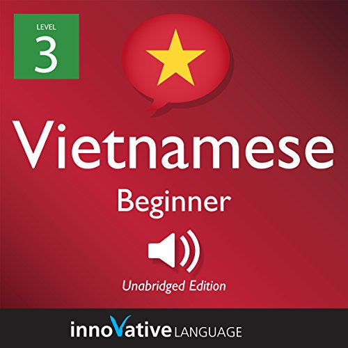 Learn Vietnamese - Level 3: Beginner Vietnamese audiobook cover art