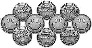 ZFG Inc. Have a Nice Day Asshole Smiley Face Novelty Coin, Antiqued & Lacquered Silver Color, 10-Pack of Coins