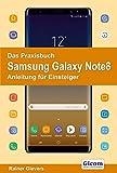 Das Praxisbuch Samsung Galaxy Note8 - Anleitung für Einsteiger
