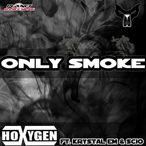 Hoxygen Feat Krystal Em & Scio
