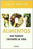 101 alimentos que pueden salvarte la la vida (Nutrición y dietética)