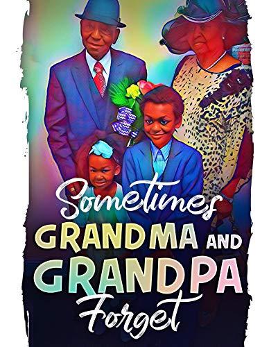 Sometimes Grandma and Grandpa Forget (English Edition)