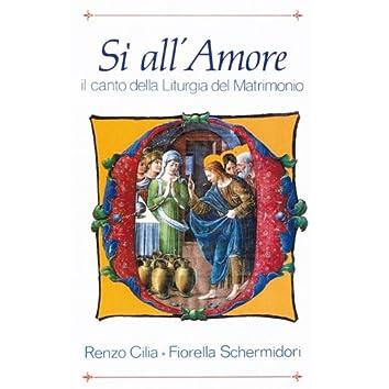 Si all'Amore - Il Canto della Liturgia del Matrimonio