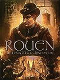 Rouen en BD, Tome 3 - De Louis XI à la Révolution : De 1465 à 1789