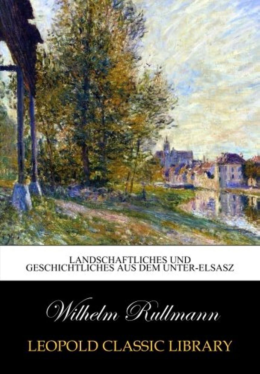 Landschaftliches und Geschichtliches aus dem Unter-Elsasz