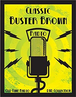 21 Classic Buster Brown Old Time Radio Broadcasts on DVD (over 9 Hours 12 Minutes running time)