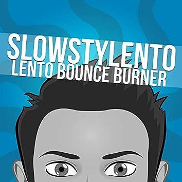 Lento Bounce Burner