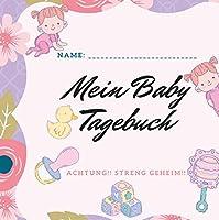 Mein Baby Tagebuch: Babys erstes eigenes Buechlein
