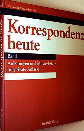 Korrespondenz Heute Band 1. Anleitungen Und Musterbriefe Für Private Anlässe