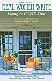 Living on COVID Time: Sharing Stories, Sharing Lives in Prose and Poetry from Story Circle Network (Real Women Write)