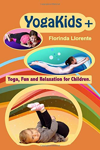 YogaKids+. Yoga, Fun and Relaxation for Children