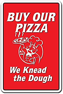 Buy Our Pizza WE Knead The Dough Sign Parlor Place Shop Slice Italian | Indoor/Outdoor | 12