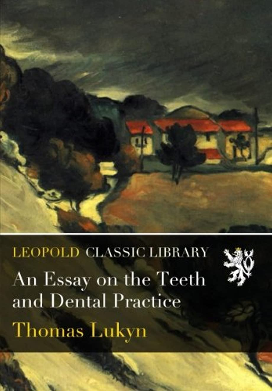アノイ雇用者腐食するAn Essay on the Teeth and Dental Practice