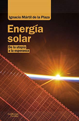 Energía solar: De la utopía a la esperanza (Análisis y crítica)
