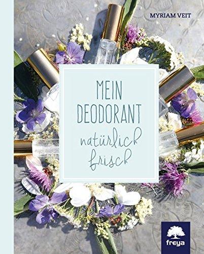 Mein Deodorant: natürlich frisch