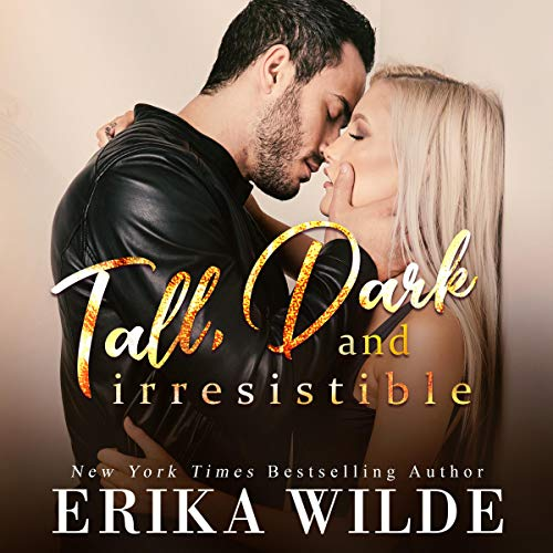 Couverture de Tall, Dark and Irresistible: A Fake Boyfriend Romance