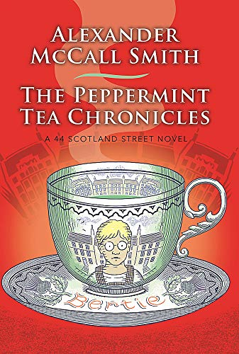 The Peppermint Tea Chronicles: Escape to a world of warmth and wit (44 Scotland Street, Band 13)