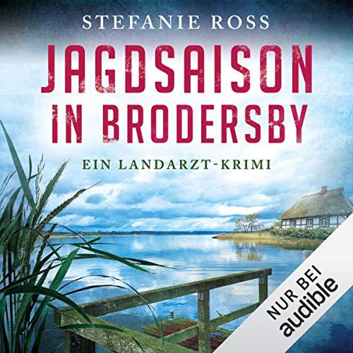 Jagdsaison in Brodersby. Ein Landarzt-Krimi cover art
