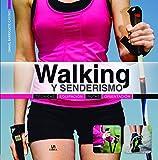 Walking y Senderismo: Técnicas, Equipación, Rutas y Orientación (Deporte Paso a Paso)