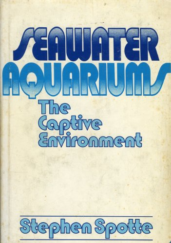 Seawater Aquariums: The Captive Environment