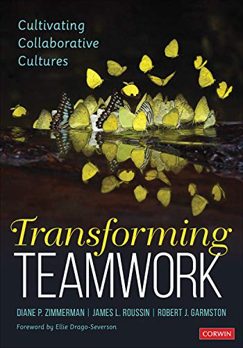 Transforming Teamwork: Cultivating Collaborative Cultures