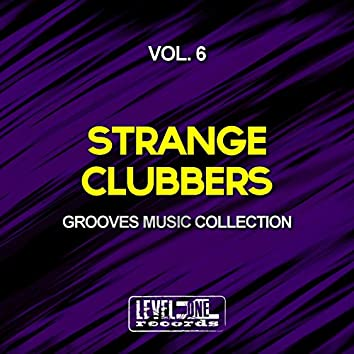 Strange Clubbers, Vol. 6 (Grooves Music Collection)