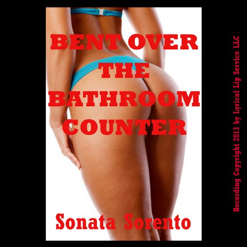Bent Over the Bathroom Counter: A First Anal Sex Domination Short audiobook cover art