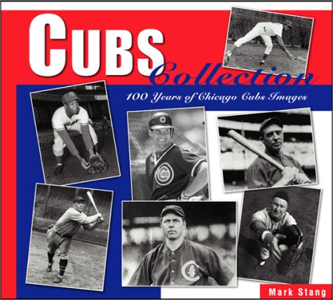 Cubs Collection: 100 Years of Chicago Cubs Images