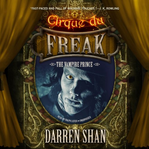 The Vampire Prince     Cirque Du Freak #6              By:                                                                                                                                 Darren Shan                               Narrated by:                                                                                                                                 Ralph Lister                      Length: 4 hrs and 33 mins     269 ratings     Overall 4.8
