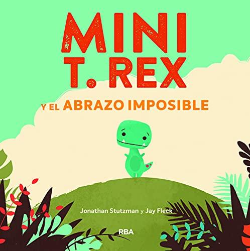 Mini T. Rex y el abrazo imposible: 001 (Cofre encantado)