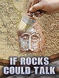 If Rocks Could Talk
