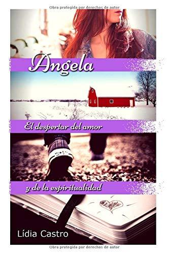 Angela: El despertar del amor y de la espiritualidad PDF Books