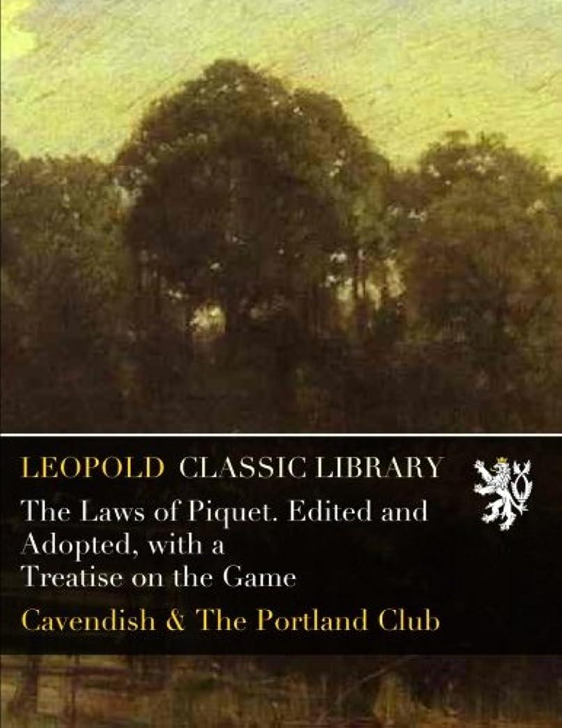 探偵落ち着く慢The Laws of Piquet. Edited and Adopted, with a Treatise on the Game
