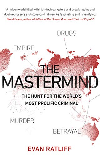 The Mastermind: The hunt for the World's most prolific criminal (English Edition)