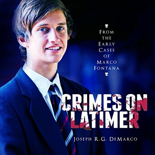 Crimes on Latimer: From the Early Cases of Marco Fontana audiobook cover art