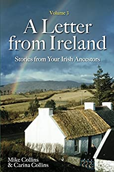 A Letter from Ireland Volume 3: Stories from Your Irish Ancestors by [Mike Collins, Carina Collins]