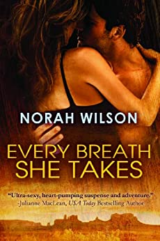 Every Breath She Takes by [Norah Wilson]