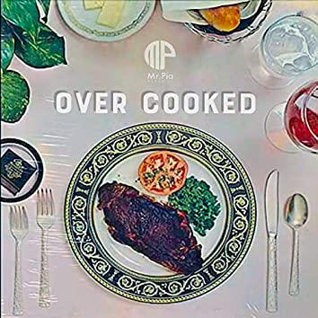 Over Cooked