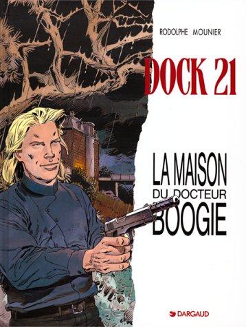 Dock 21, tome 3 : La Maison du Dr Boogie