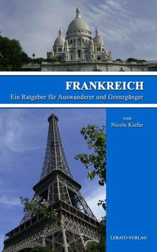 Frankreich - Ein Ratgeber für Auswanderer und Grenzgänger