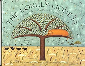 The Lonely Lioness and the Ostrich Chicks