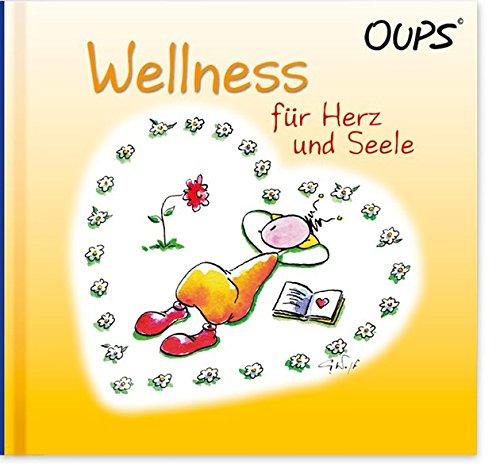Wellness für Herz und Seele: Oups Buch
