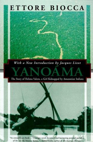 Yanoama: The Story of Helena Valero, a Girl Kidnapped by Amazonian Indians (Kodansha Globe)