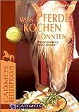 Wenn Pferde kochen könnten: Pferdeleckereien selbst gemacht